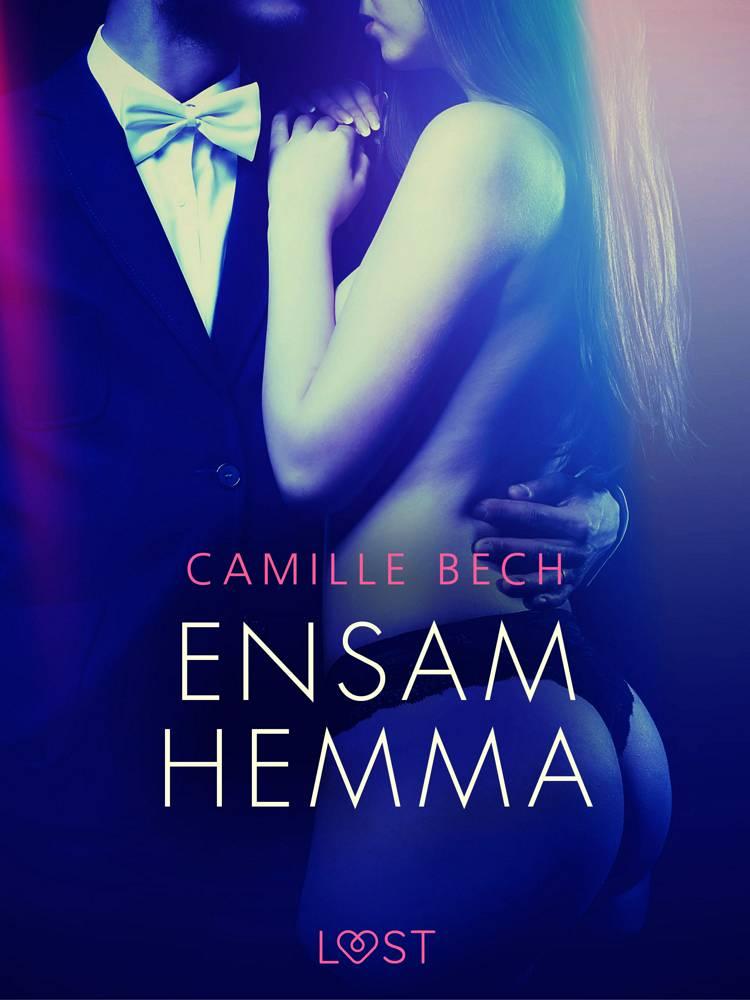 Ensam hemma - erotisk novell af Camille Bech