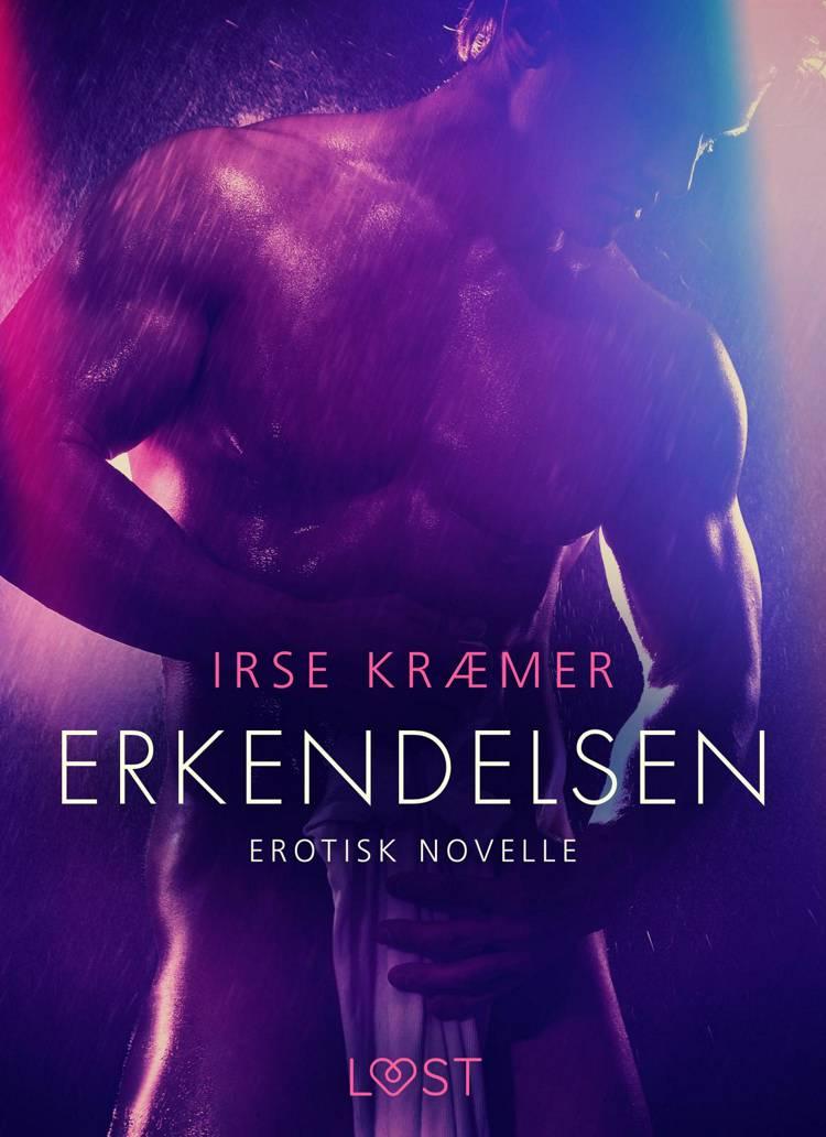 Erkendelsen - Erotisk novelle af Irse Kræmer