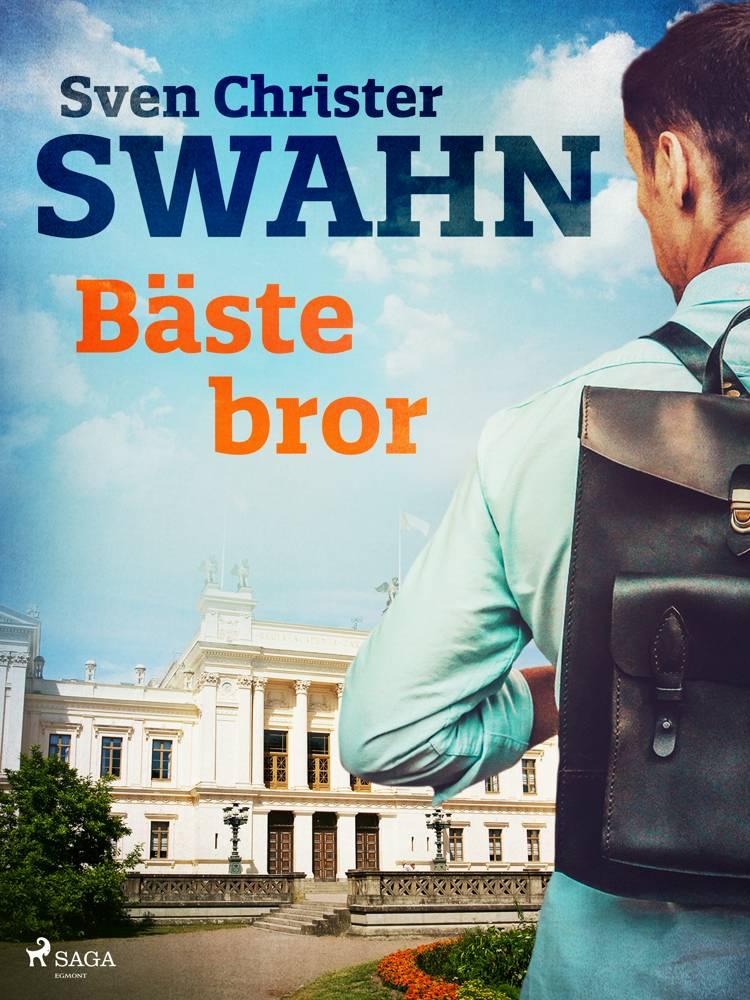 Bäste bror af Sven Christer Swahn