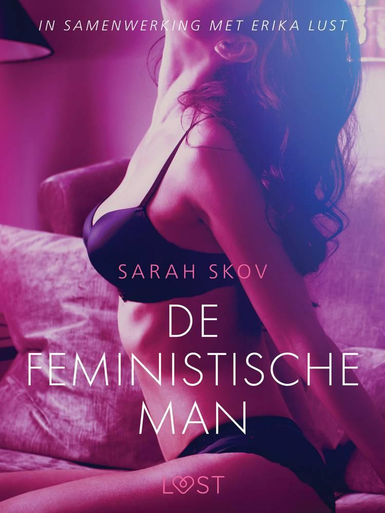 De feministische man - erotisch verhaal af Sarah Skov