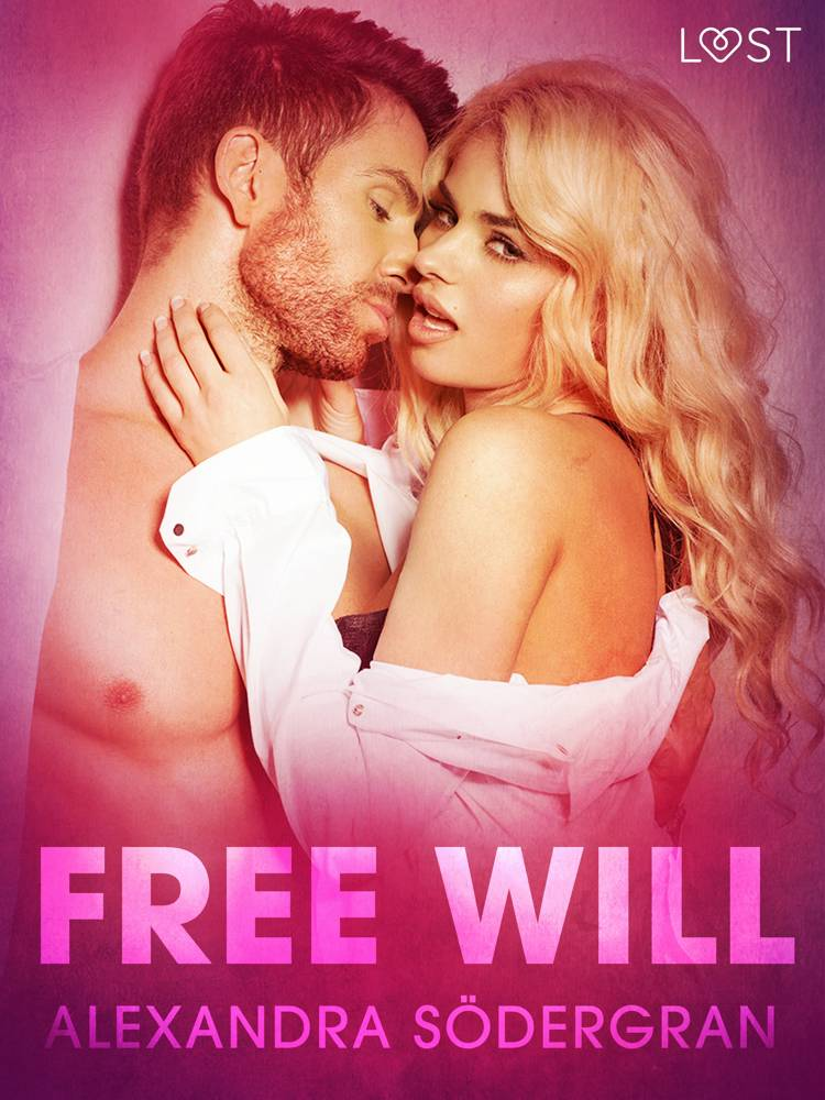 Free Will - Erotic Short Story af Alexandra Södergran