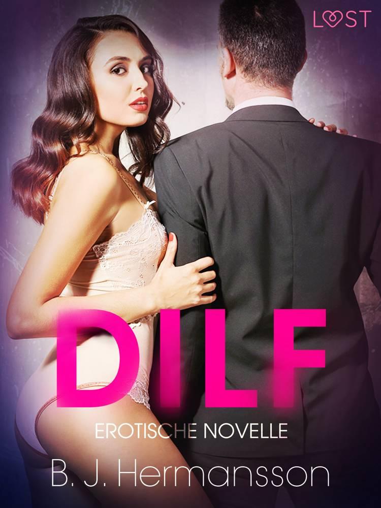 DILF: Erotische Novelle af B. J. Hermansson