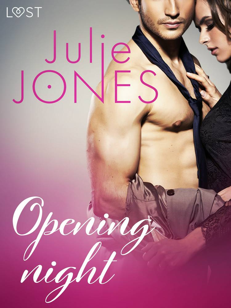Opening night - erotic short story af Julie Jones