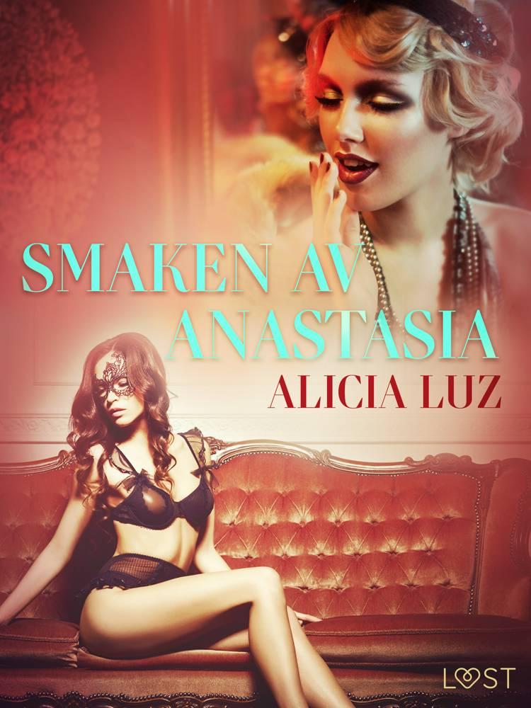 Smaken av Anastasia - erotisk novell af Alicia Luz