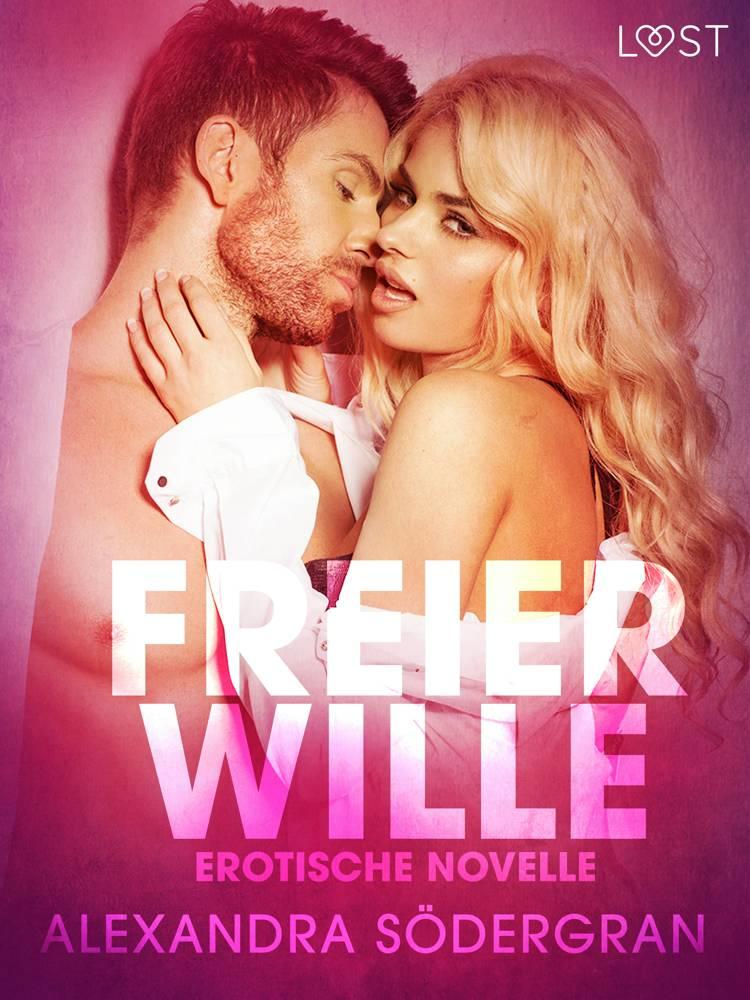 Freier Wille: Erotische Novelle af Alexandra Södergran