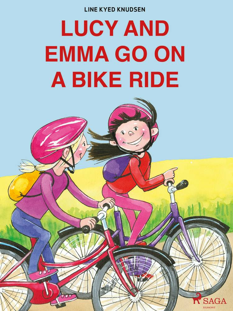 Lucy and Emma go on a Bike Ride af Line Kyed Knudsen