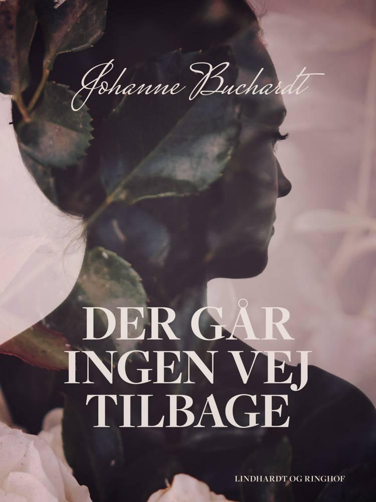 Der går ingen vej tilbage af Johanne Buchardt