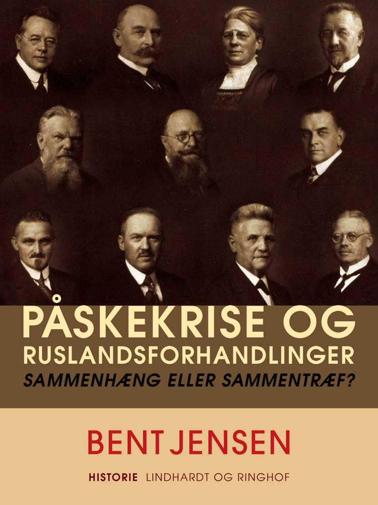 Påskekrise og Ruslandsforhandlinger. Sammenhæng eller sammentræf? af Bent Jensen