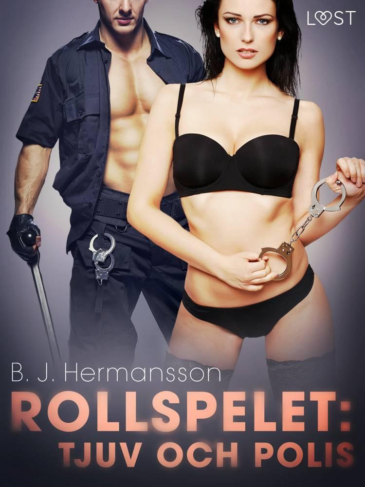 Rollspelet: Tjuv och polis - erotisk novell af B. J. Hermansson