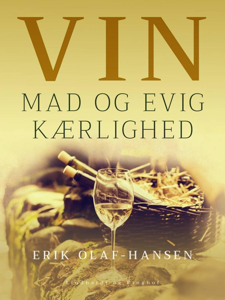 Vin, mad og evig kærlighed af Erik Olaf Hansen