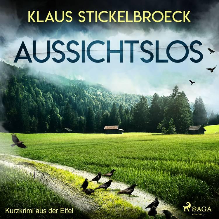 Aussichtslos - Kurzkrimi aus der Eifel af Klaus Stickelbroeck