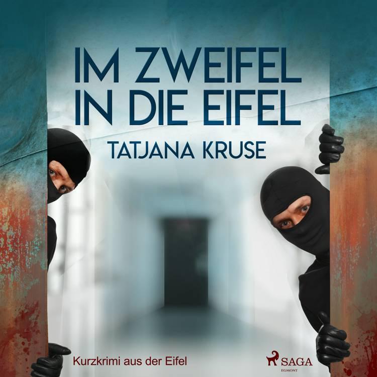 Im Zweifel in die Eifel - Kurzkrimi aus der Eifel af Tatjana Kruse