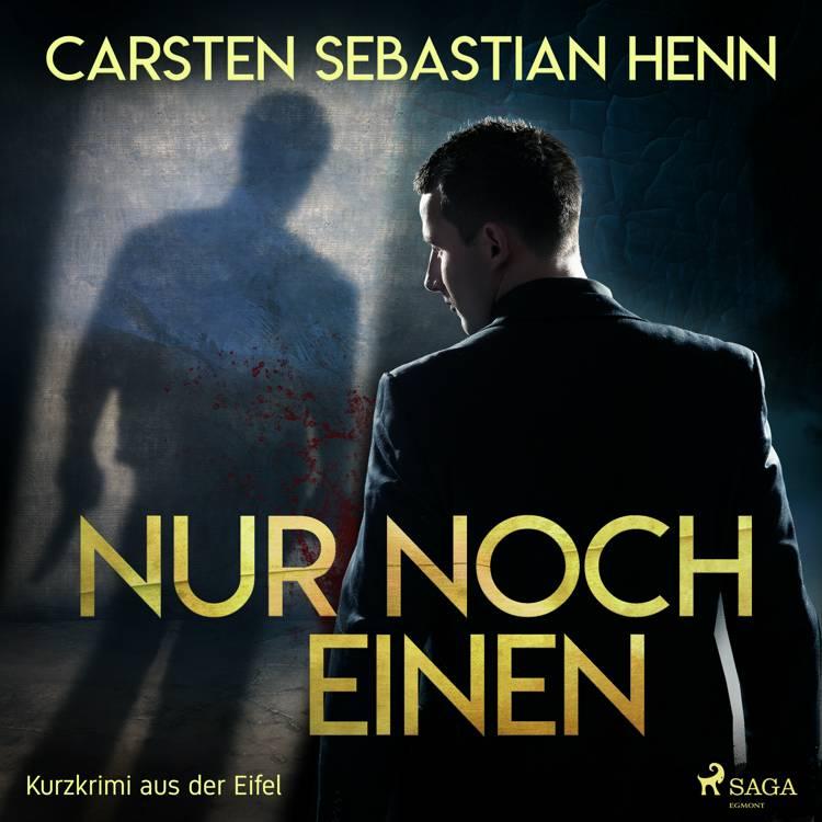 Nur noch einen - Kurzkrimi aus der Eifel af Carsten Sebastian Henn