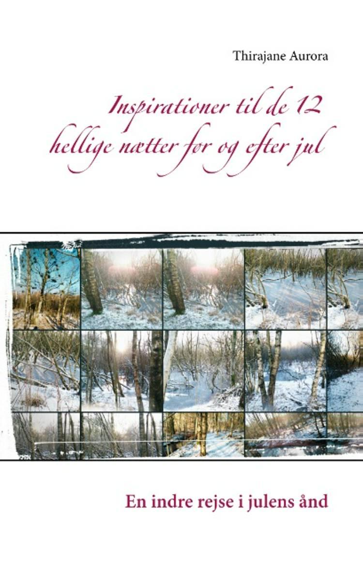 Inspirationer til de 12 hellige nætter før og efter jul af Thirajane Aurora