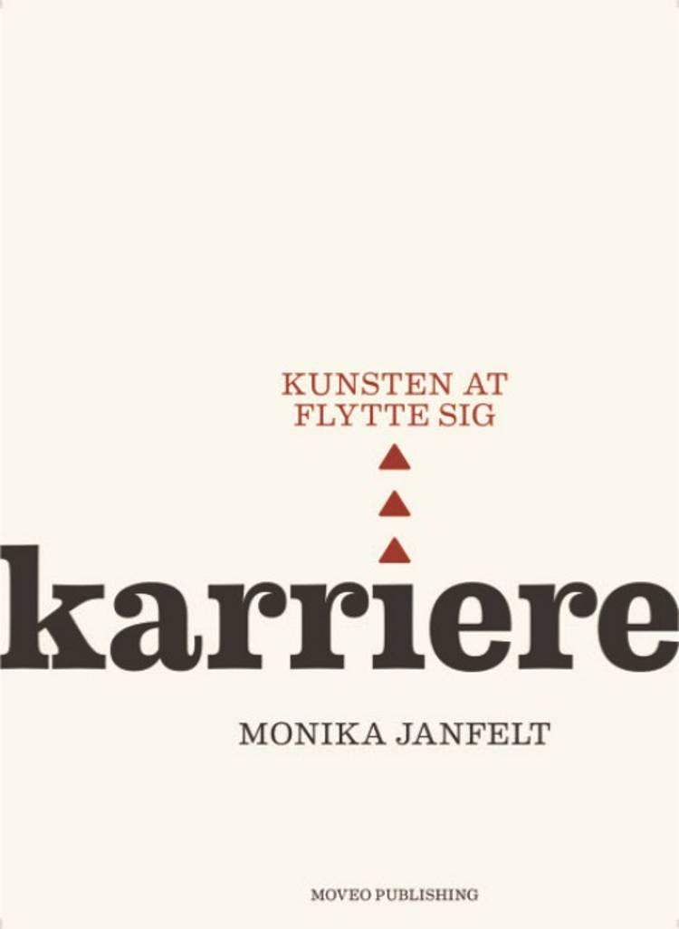 Karriere - kunsten at flytte sig af Monika Janfelt