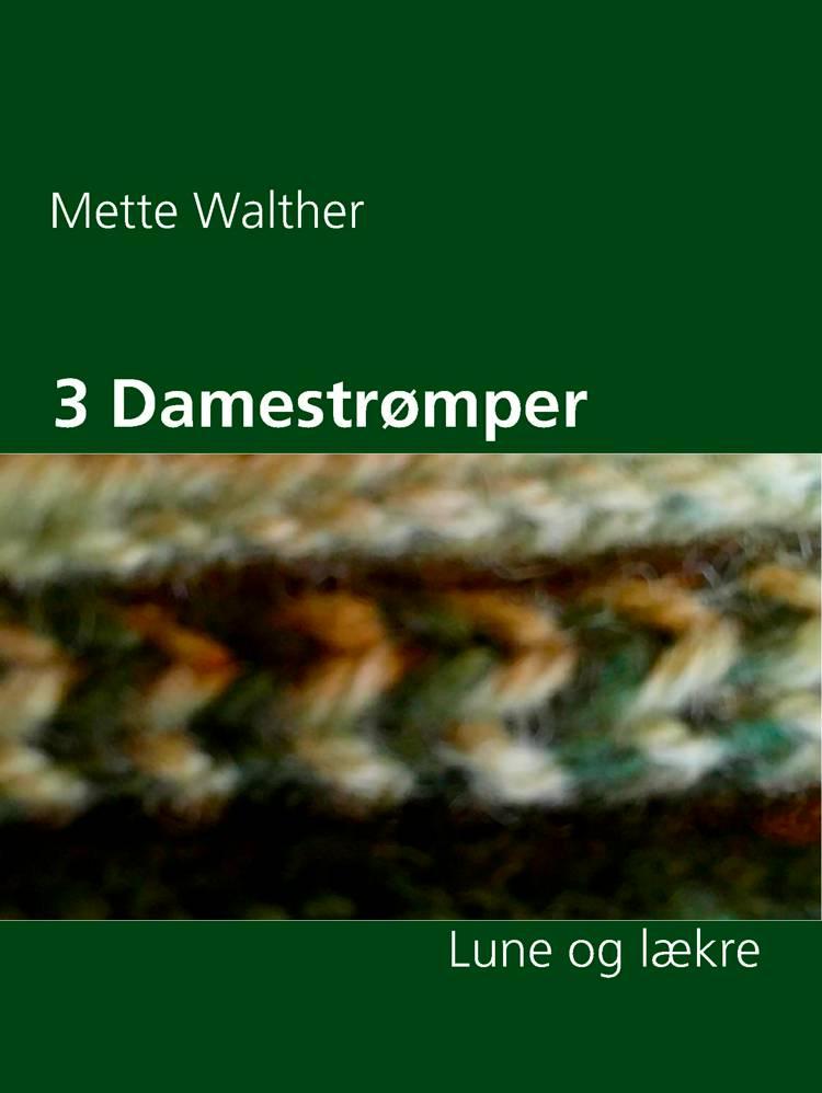 3 Damestrømper af Mette Walther