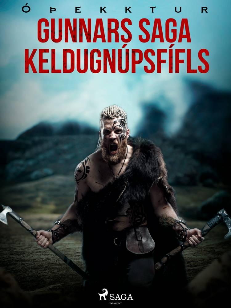 Gunnars saga Keldugnúpsfífls af Óþekktur