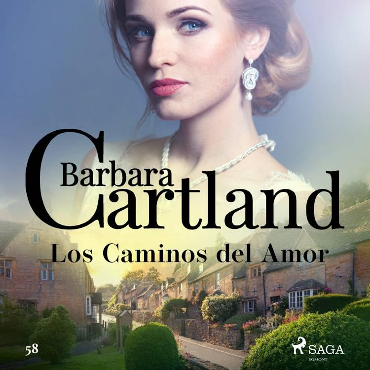 Los Caminos del Amor (La Colección Eterna de Barbara Cartland 58) af Barbara Cartland