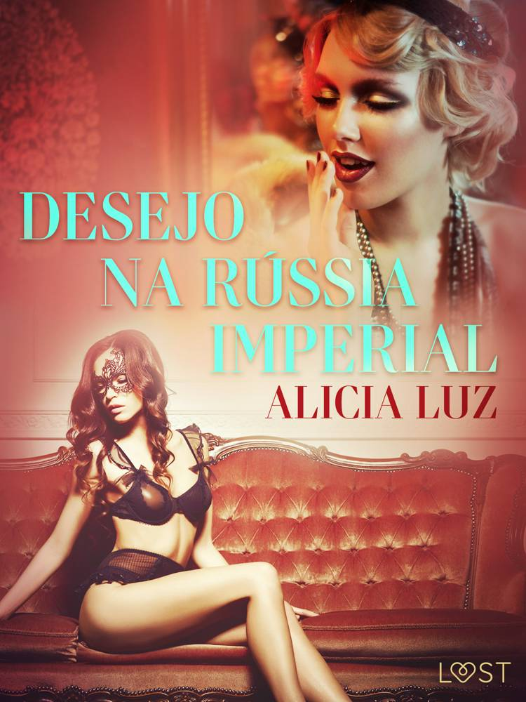 Desejo na Rússia imperial - Conto erótico af Alicia Luz