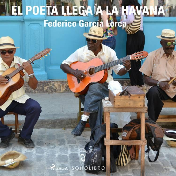 El poeta llega a la Havana af Federico García Lorca