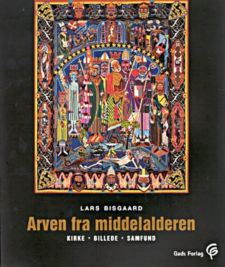Arven fra middelalderen af Lars Bisgaard