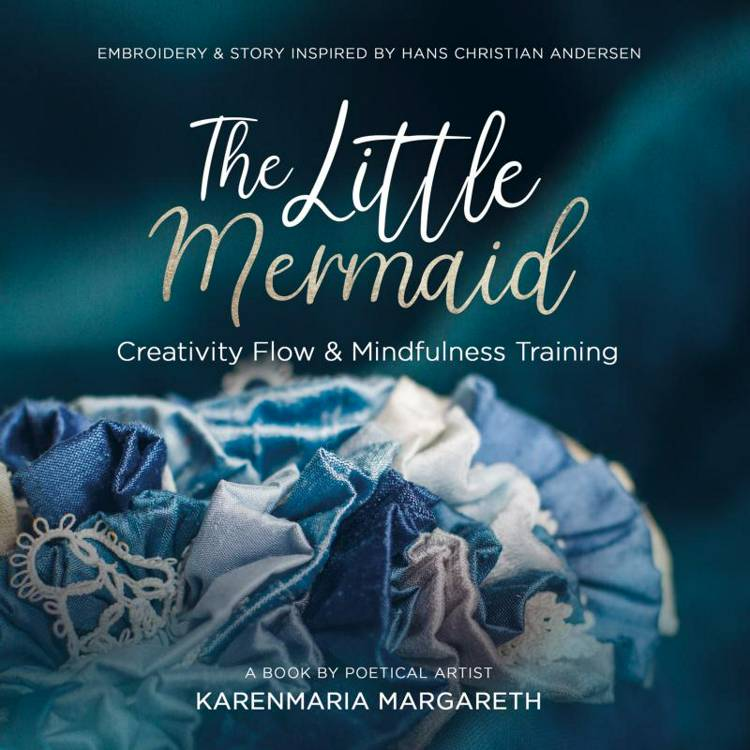The Little Mermaid - Embroidery & Story Inspired By Hans Christian Andersen af Karenmaria Margareth