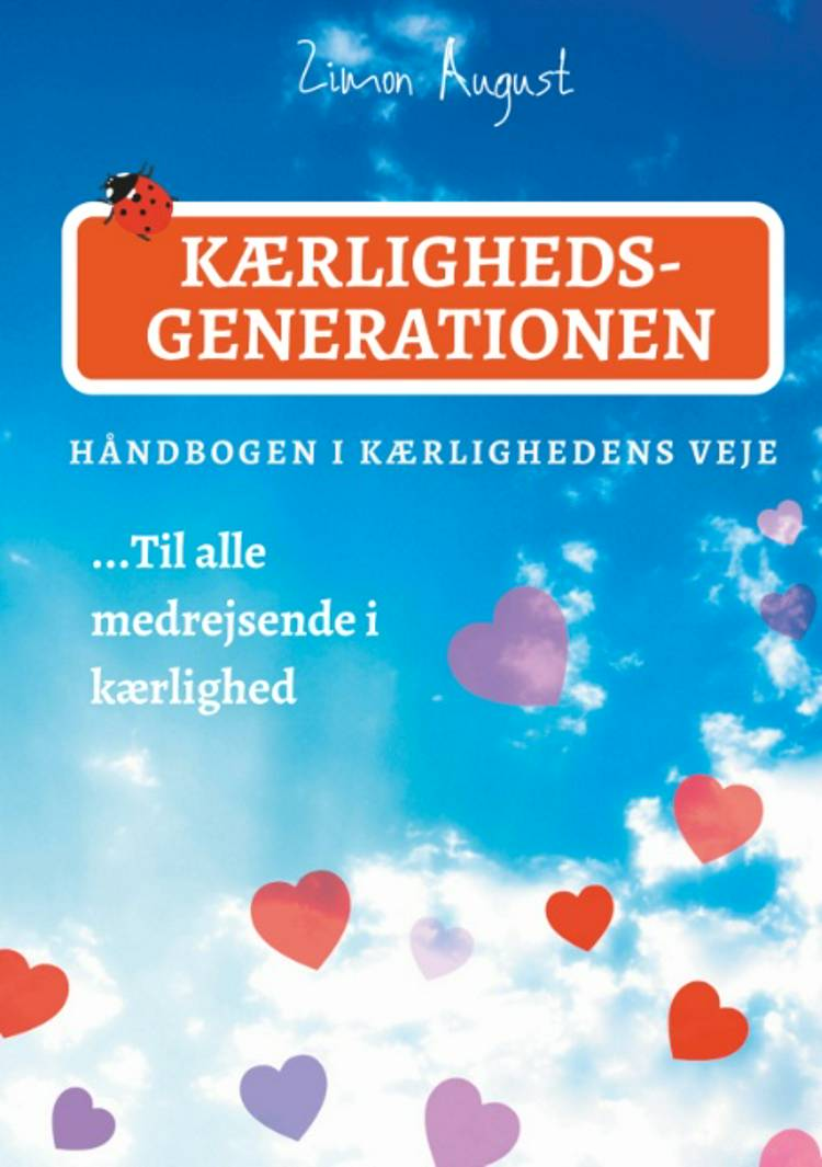 Kærlighedsgenerationen - Håndbogen i Kærlighedens Veje af Zimon August Sepnors