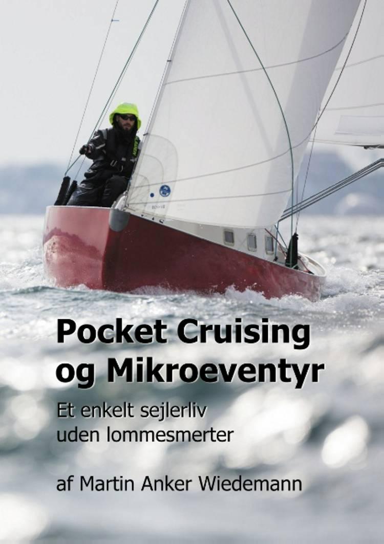 Pocket Cruising og Mikroeventyr af Martin Anker Wiedemann