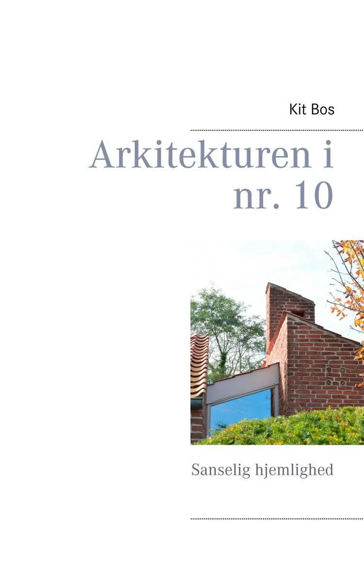 Arkitekturen i nr. 10 af Kit Bos
