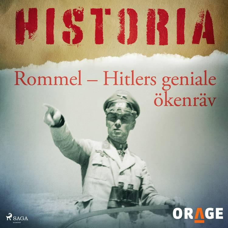 Rommel - Hitlers geniale ökenräv af Orage