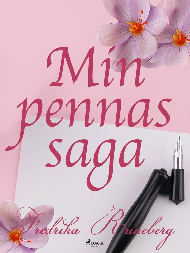 Min pennas saga af Fredrika Runeberg