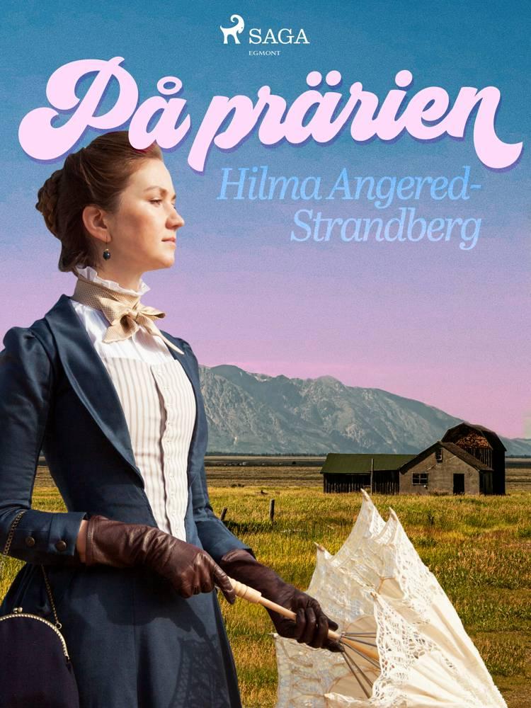 På prärien af Hilma Angered Strandberg