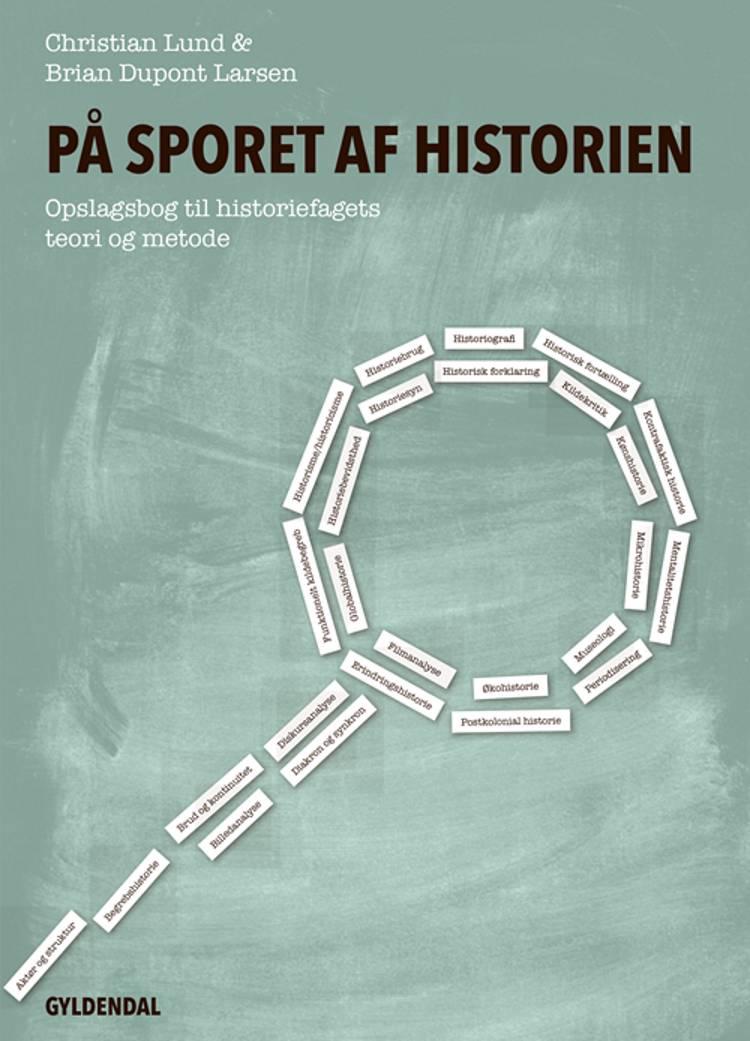 På sporet af historien af Christian Lund og Brian Dupont Larsen