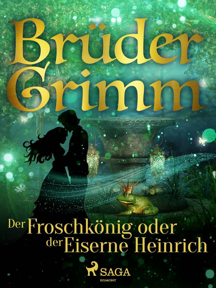 Der Froschkönig oder der Eiserne Heinrich af Brüder Grimm