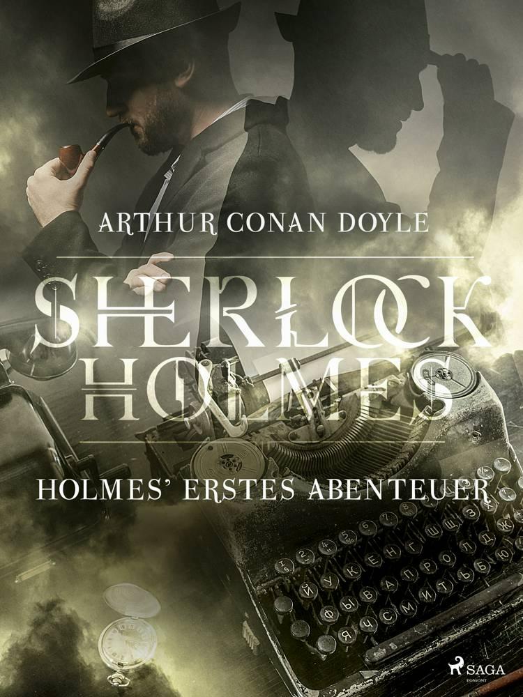 Holmes' erstes Abenteuer af Arthur Conan Doyle