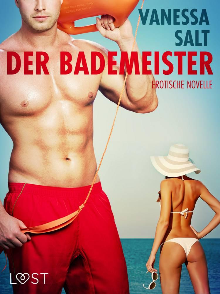 Der Bademeister: Erotische Novelle af Vanessa Salt