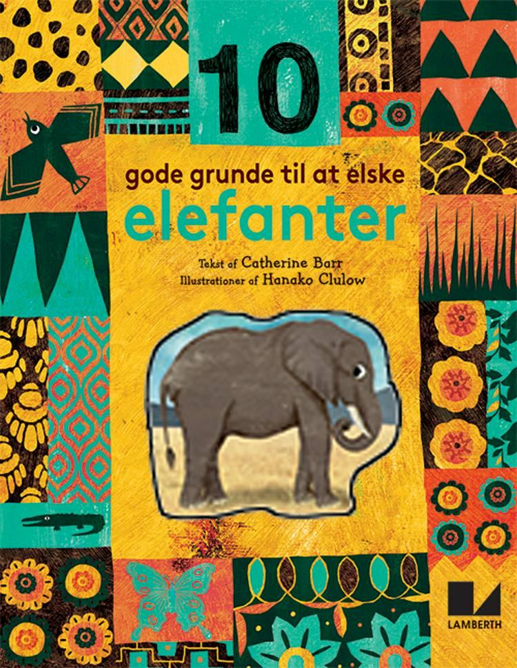 10 gode grunde til at elske elefanter af Catherine Barr
