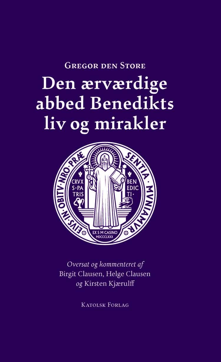 Den ærværdige abbed Benedikts liv og mirakler af Gregor den Store