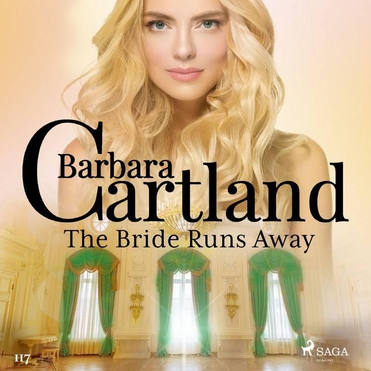 The Bride Runs Away (Barbara Cartland's Pink Collection 117) af Barbara Cartland
