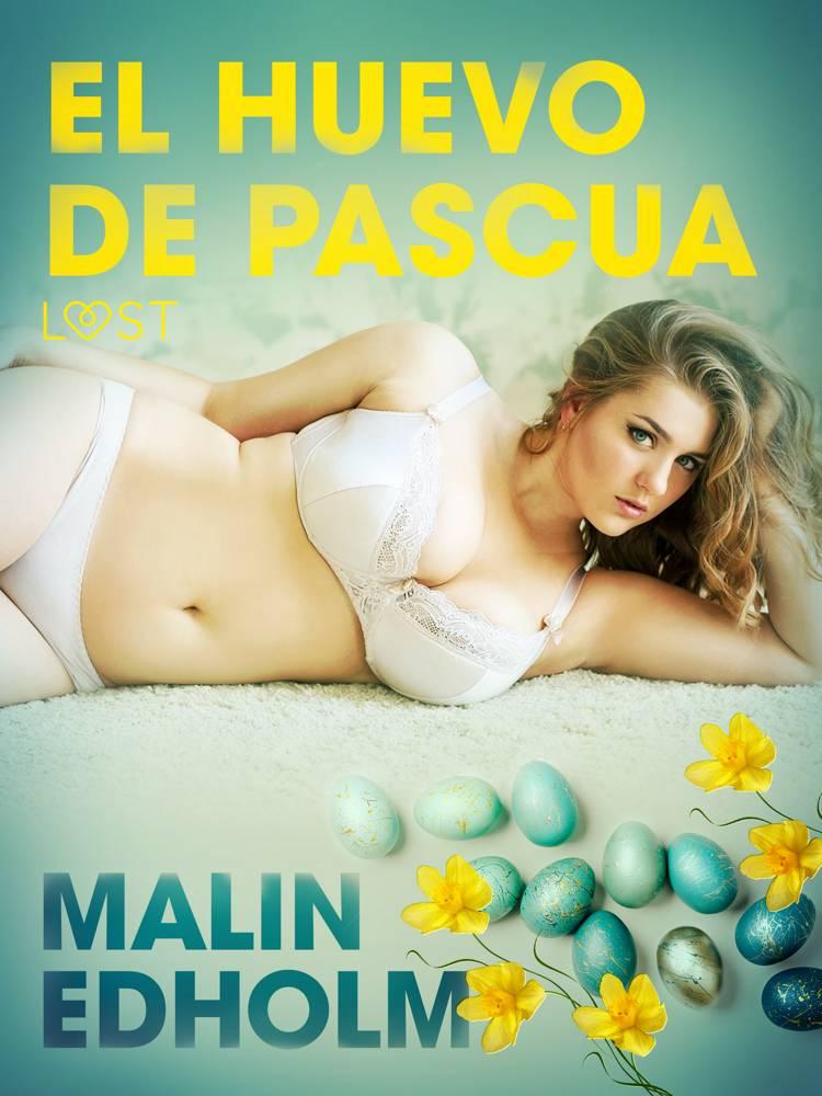 El huevo de Pascua - Relato erótico af Malin Edholm