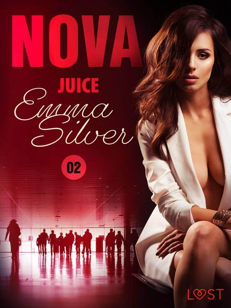 Nova 2: Juice - Erotic Short Story af Emma Silver