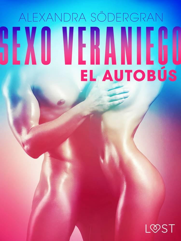 Sexo veraniego 1: El autobús - Relato erótico af Alexandra Södergran