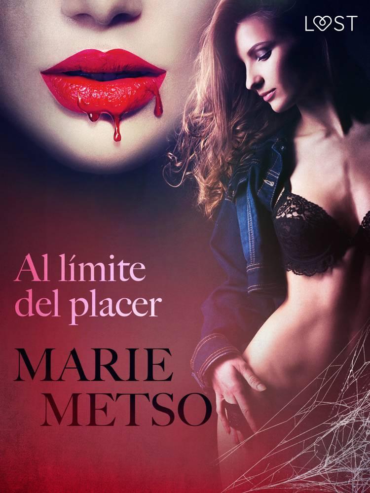 Al límite del placer - Relato erótico af Marie Metso
