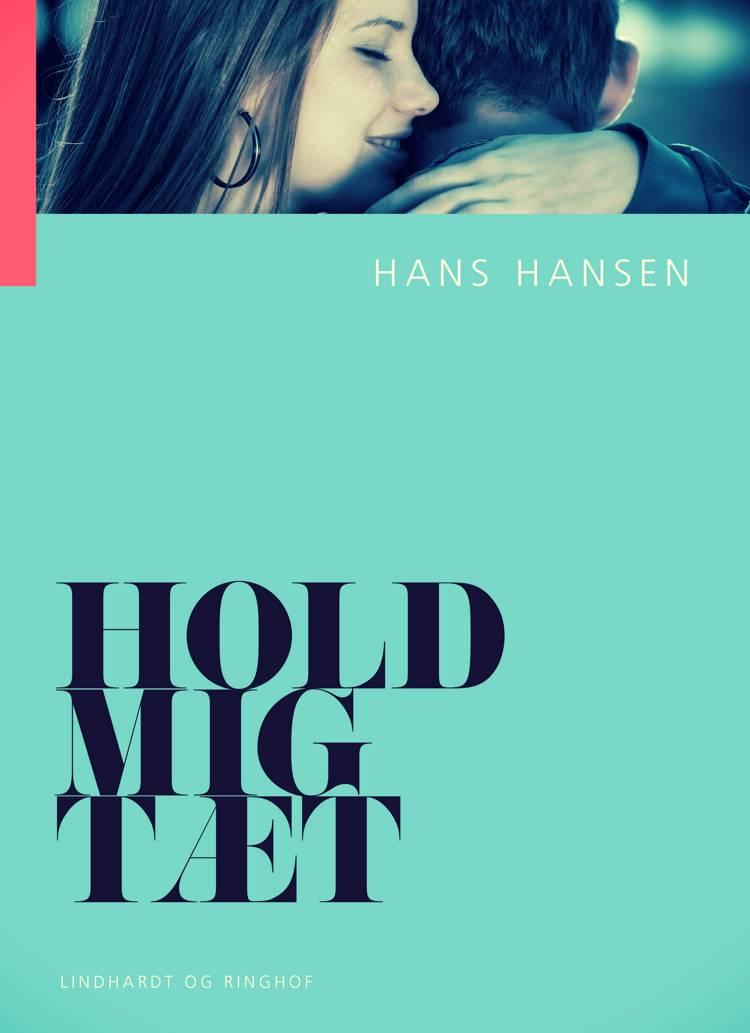 Hold mig tæt af Hans Hansen