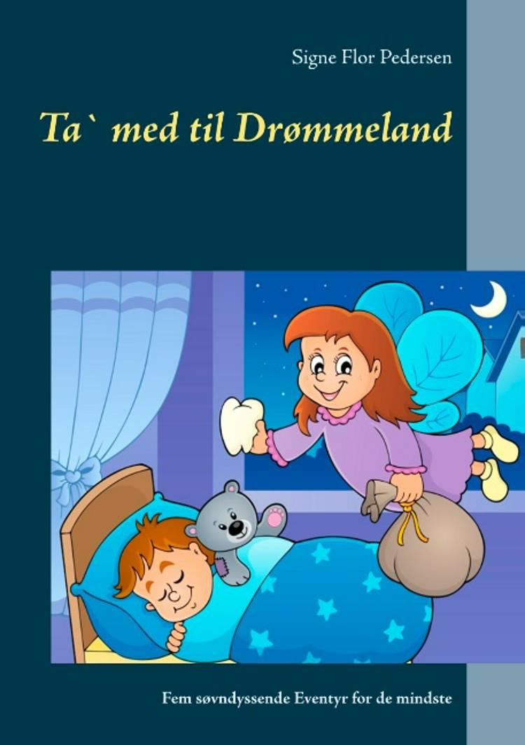 Ta` med til Drømmeland af Signe Flor Pedersen