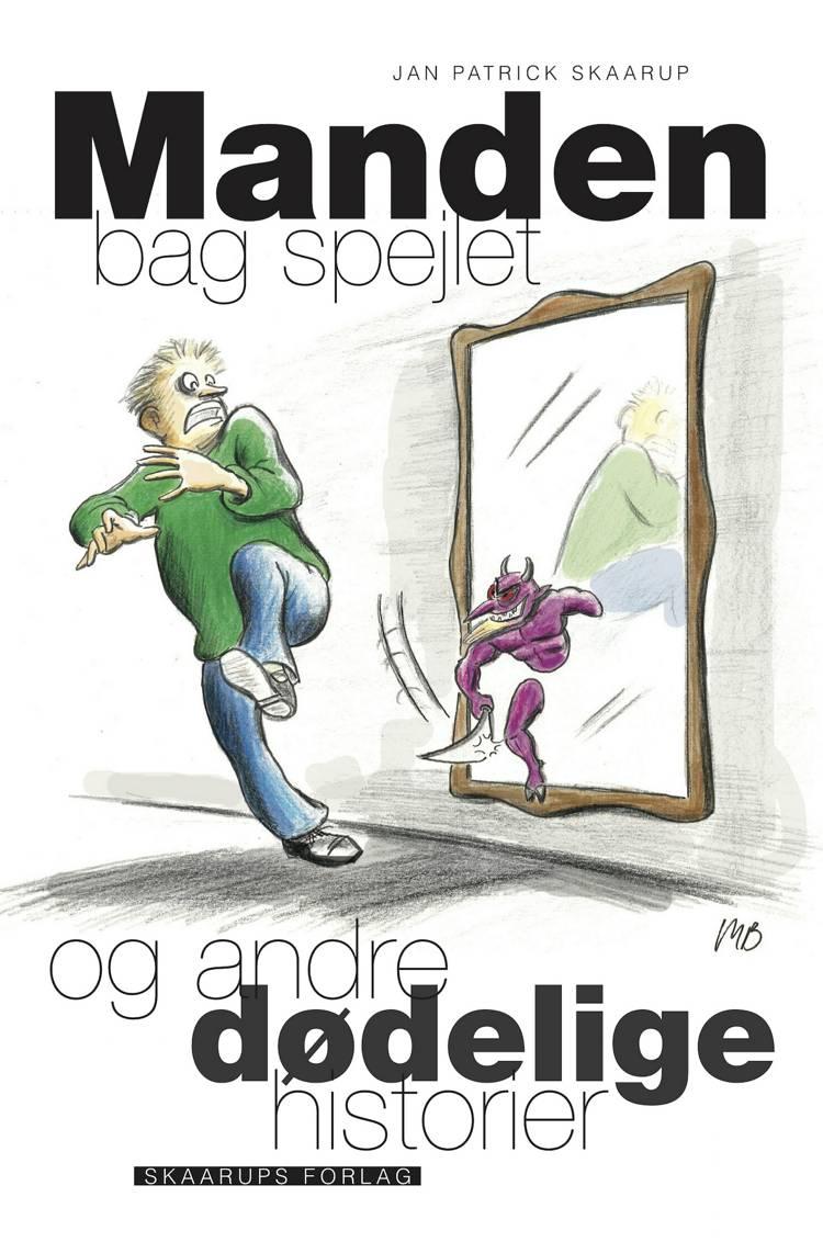 Manden bag spejlet af Jan Patrick Skaarup