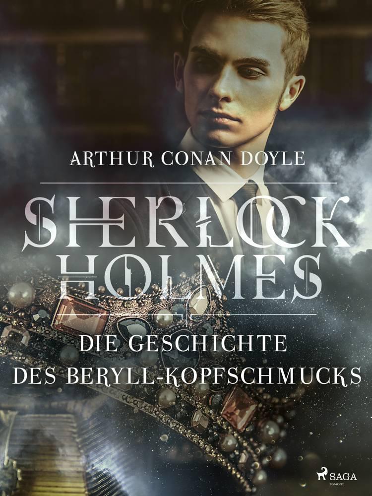 Die Geschichte des Beryll-Kopfschmucks af Arthur Conan Doyle