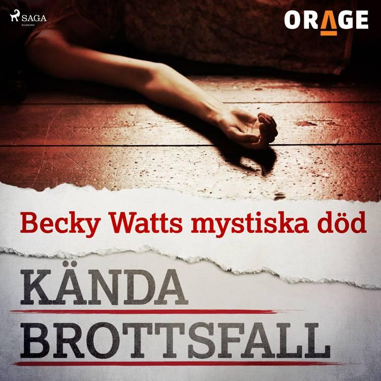 Becky Watts mystiska död af Orage