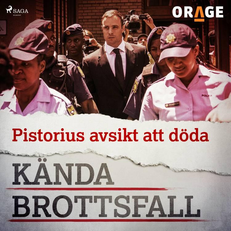 Pistorius avsikt att döda af Orage
