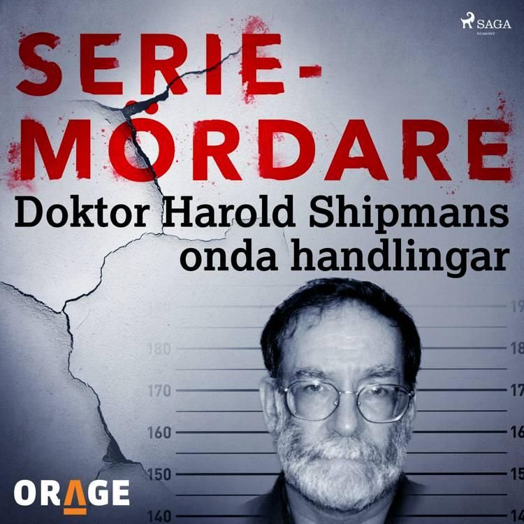 Doktor Harold Shipmans onda handlingar af Orage